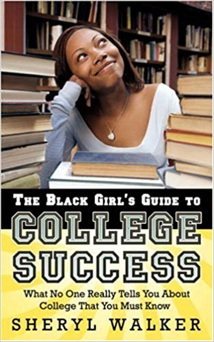 The Black Girl's Guide To College Success